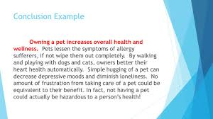 five paragraph essays argumentative they are great   ppt download conclusion example owning a pet increases overall health and wellness pets lessen the symptoms of
