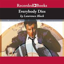 <b>Everybody Dies</b> by Lawrence Block - Audiobooks on Google Play