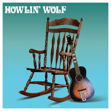 Howlin' Wolf - <b>Howlin</b>' <b>Wolf</b> [<b>180g</b> Vinyl LP] | Not Now Music