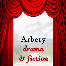 Arbery: Drama and Fiction, Old and New