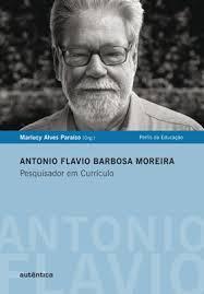 Antonio Flavio Barbosa Moreira - Pesquisador em Currículo. Marlucy Alves Paraíso (Orgs.) - Capa_Antonio_Flavio1