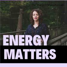 The Energy Matters Podcast