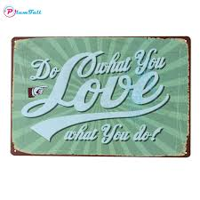 iron wall decor u love: retro tin sign do what you love quote metal signs vintage posters home decor pub bar cafe wall art sticker metal plaque