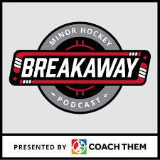 Breakaway, The Minor Hockey Podcast