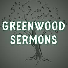 Greenwood Sermons