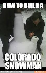 funny, colorado, snow, meme - Colorado!!!!! via Relatably.com