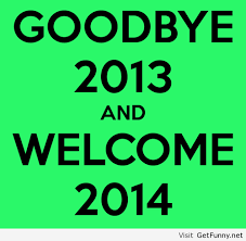 Goodbye 2013 hello 2014 saying - Funny Pictures, Funny Quotes ... via Relatably.com