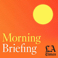 L.A. Times Morning Briefing