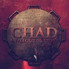 CHAD: A Fallout 76 Story