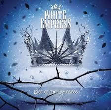 <b>WHITE EMPRESS</b> «<b>Rise</b> of the <b>Empress</b>» (2014) : DARKSIDE.ru