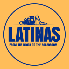 Latinas: From The Block To The Boardroom