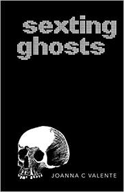 <b>Sexting</b> Ghosts: <b>Joanna C Valente</b>: 9780998309040: Amazon.com ...