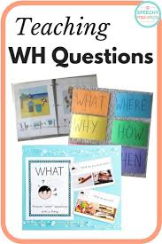 17 best ideas about wh questions aba therapy tons of speech and language therapy activities for teaching and practicing wh questions great for