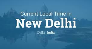 Current Local Time in New Delhi, Delhi, India