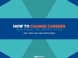 how to change careers break the layoff cycle top jobs for job how to change careers