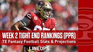 Week 2 TE Fantasy Rankings PPR: Tight End Stats & Projections