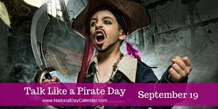 TALK LIKE A PIRATE DAY - September 19 - National Day Calendar