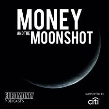 Money and the Moonshot