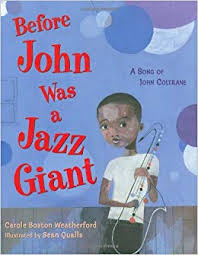 Amazon.com: Before <b>John</b> Was a Jazz <b>Giant</b>: A Song of <b>John</b> ...