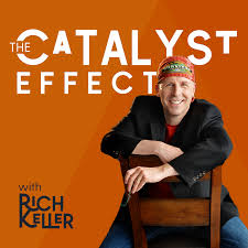 The Catalyst Effect with Rich Keller