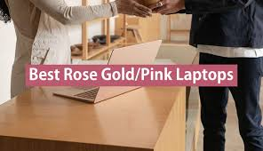10 Best <b>Rose Gold</b>/Pink <b>Laptops</b> 2019 - My <b>Laptop</b> Guide