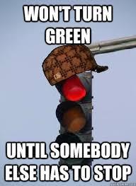 Scumbag traffic light memes   quickmeme via Relatably.com
