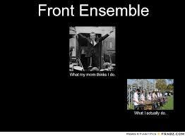 Front Ensemble... - Meme Generator What i do via Relatably.com