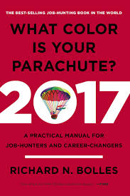 what color is your parachute a practical manual for job 2017 a practical manual for job hunters and career changers richard n bolles 9780399578205 books ca