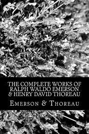 the complete works of ralph waldo emerson henry david thoreau the complete works of ralph waldo emerson henry david thoreau thoreau emerson 9781453610596 com books
