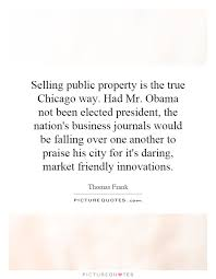 Selling public property is the true Chicago way. Had Mr. Obama... via Relatably.com