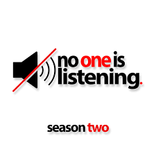 No One Is Listening