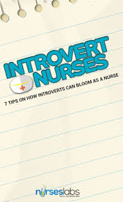 17 best ideas about nursing requirements medical introvert nurses 7 tips on how you can bloom as a nurse