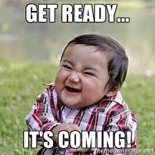 get ready... it's coming! - Niño Malvado - Evil Toddler   Meme ... via Relatably.com