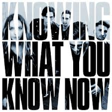 <b>Knowing What</b> You <b>Know</b> Now - Wikipedia