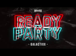Galactixx - <b>Ready</b> To <b>Party</b> (OUT NOW) - YouTube