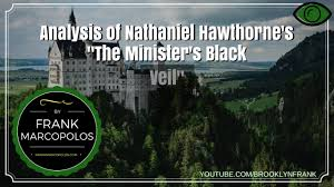 analysis of the minister s black veil by nathaniel hawthorne and analysis of the minister s black veil by nathaniel hawthorne and the nature of secret sin