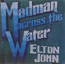 Elton John - <b>Elton John</b>: <b>Madman</b> Across the Water - Amazon.com ...