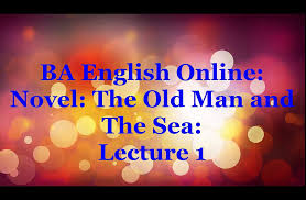 ba english video lectures novel the old man and the sea study ba english video lectures novel the old man and the sea study online point