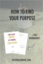 how to your purpose what are you supposed to you what could college career advice life after college workbook help positively brave dream career supposed finding figure passion