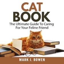 <b>Cat Book</b>: The Ultimate Guide To Caring For Your Feline Friend ...