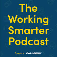 Working Smarter:  Presented by Calabrio