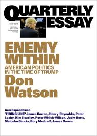 quarterly essay  australias leading journal of politics culture  enemy within american politics in the time of trump quarterly essay