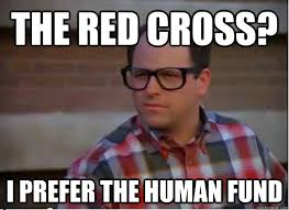 The Red Cross? I prefer the Human Fund - Hipster George Costanza ... via Relatably.com