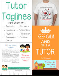 taglines capture a potential client s attention use these taglines for tutors looking for a way to spice up your flyers or website check out this comprehensive list of taglines written for tutors