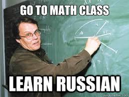 Go-To-Math-Class-Learn-Russian-Funny-Meme.jpg via Relatably.com
