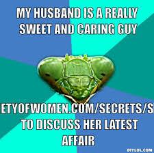 Crazy Girlfriend Praying Mantis Meme Generator - DIY LOL via Relatably.com