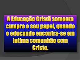 Resultado de imagem para imagens da pratica da verdadeira educação cristã