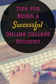 successful online learning tips for students tips for being a successful online college student
