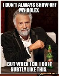 I don't always show off my rolex - Memestache via Relatably.com