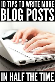 how to write more blog posts in less time genius tips that work want to learn how to write faster so you can publish more blog content and increase